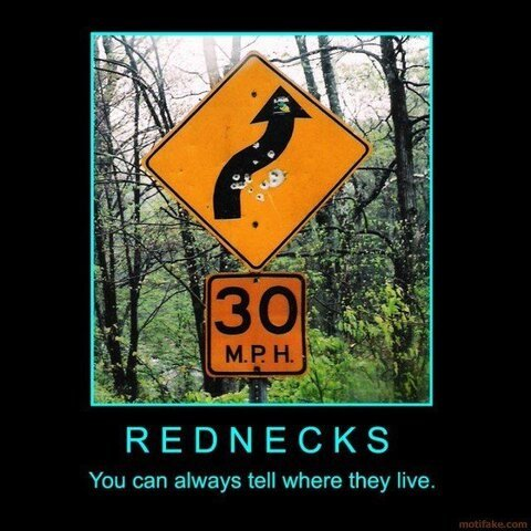 rednecks-you-can-always-tell-where-they-live-redneck-sign-sh-demotivational-poster-1267573380.jpg